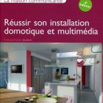 La maison communicante. Domotique et Multimédia