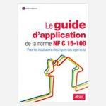 Guide d'application de la norme NF C 15-100 pour les installations électriques des logements