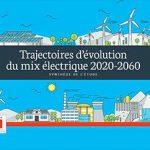 Étude – Trajectoires d'évolution du mix électrique 2020-2060